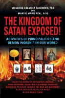 THE KINGDOM OF SATAN EXPOSED! Activities of Principalities and Demon Worship in our World - Inside The World of Witchcraft, Voodoo, Warlocks and Spiritual Warfare cover
