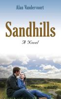Sandhills - A Novel by Alan Vandervoort