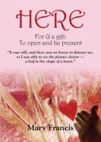 HERE by Mary Francis