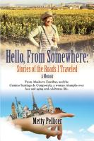 HELLO, FROM SOMEWHERE: Stories of the Roads I Traveled (A Memoir) cover
