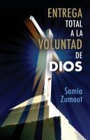 ENTREGA TOTAL A LA VOLUNTAD DE DIOS by Samia Mary Zumout