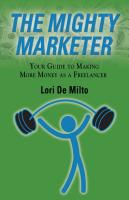 The Mighty Marketer: Your Guide to Making More Money as a Freelancer cover