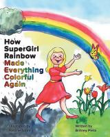How Supergirl Rainbow Made Everything Colorful Again cover