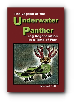 The Legend of the Underwater Panther - Leg Regeneration in a Time of War by Michael Duff