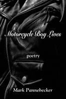 Motorcycle Boy Lives by Mark Pannebecker