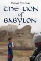 The Lion of Babylon by Michael Whitehead