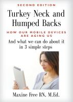 TURKEY NECKS AND HUMPED BACKS: How Our Mobile Devices Are Aging Us and What We Can Do about It in Three Easy Steps by Maxine Free