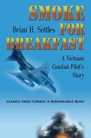 SMOKE FOR BREAKFAST: A Vietnam Combat Pilot's Story by Brian Settles