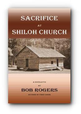 Sacrifice at Shiloh Church by Bob Rogers