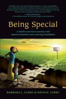 BEING SPECIAL: A Mother and Son's Journey with Speech Disorders and Learning Disabilities by Barbara L. Curry and David Curry
