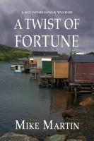 A Twist of Fortune by Mike Martin