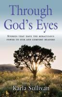 Through God's Eyes by Karla Sullivan