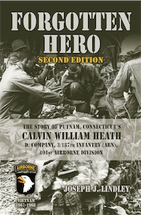 Forgotten Hero; The Story of Putnam, Connecticut's Calvin William Heath, D. Co., 3/187th Infantry (ABN), 101st Airborne Division cover