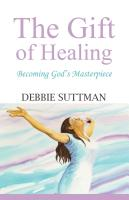 THE GIFT OF HEALING: Becoming God's Masterpiece cover