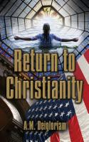 Return to Christianity by A.M. Deigloriam