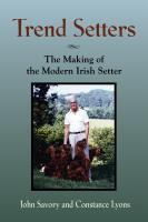 TREND SETTERS: The Making of the Modern Irish Setter by John Savory and Constance Lyons