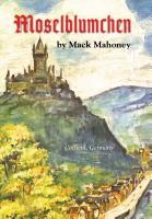 Moselblumchen by Mack Mahoney