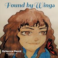 Found By Wings by Rebecca David