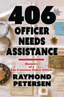 406--Officer Needs Assistance: Memoirs of a San Francisco Police Officer cover