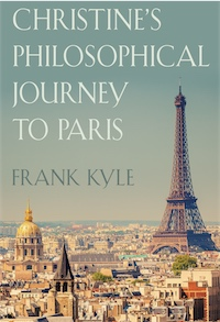Christine's Philosophical Journey to Paris - Book Two by Frank Kyle