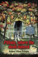PITHOLE: Where the Devil Danced by Robert  Allen Pringle