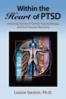 Within the Heart of PTSD: Amazing Stories of Gentle Psychotherapy and Full Trauma Recovery by Louise Gaston