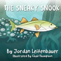 The Sneaky Snook by Jordan Leitenbauer