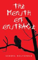 The Mouth of Outrage by Sondra Wolferman