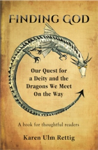 FINDING GOD: A Poem About Our Quest for a Deity and the Dragons We Meet On the Way by Karen Ulm Rettig