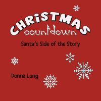 Christmas Countdown- Santa's Side of the Story by Donna Long