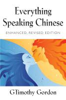 EVERYTHING SPEAKING CHINESE - Enhanced, Revised Edition by GTimothy Gordon