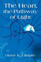 The Heart, The Pathway of Light by Diane k. Chapin