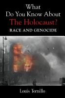 What Do You Know About The Holocaust?: Race and Genocide cover