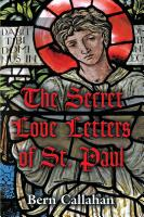 The Secret Love Letters of Saint Paul by Bern Callahan