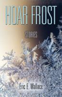 HOAR FROST by Eric E. Wallace