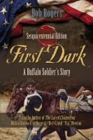First Dark: A Buffalo Soldier's Story - Sesquicentennial Edition cover