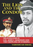 The Lion and the Condor: The Untold Story of Col. John C. Robinson and the Crippling of Ethiopia by Yahoshuah Israel
