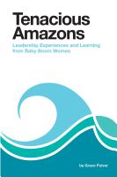 TENACIOUS AMAZONS: Leadership Experiences and Learning from Baby Boom Women cover