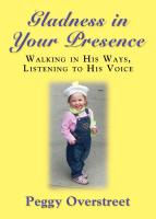 Gladness in Your Presence by Peggy Overstreet