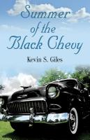 Summer of the Black Chevy by Kevin Giles