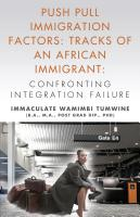 Push Pull Immigration Factors: Tracks of an African Immigrant - Confronting Integration Failure by Immaculate Wamimbi Tumwine, BA MA PhD
