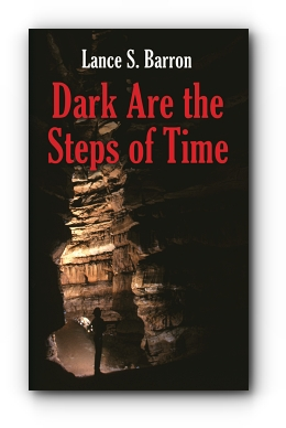 DARK ARE THE STEPS OF TIME by Lance S. Barron