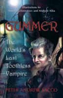 GUMMER: THE WORLD'S LAST TOOTHLESS VAMPIRE by Peter Sacco