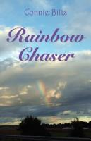 Rainbow Chaser by Connie Biltz