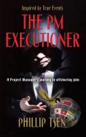 THE PM EXECUTIONER: A Project Manager's Journey in Offshoring Jobs cover