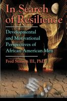 IN SEARCH OF RESILIENCE: Developmental and Motivational Perspectives of African American Men by Fred Stinson III