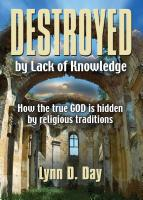 Destroyed by Lack of Knowledge by Lynn D. Day