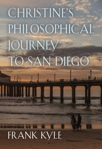 Christine's Philosophical Journey to San Diego - 2018 edition by Frank Kyle