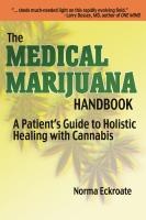 The Medical Marijuana Handbook: A Patient's Guide to Holistic Healing with Cannabis by Norma Eckroate