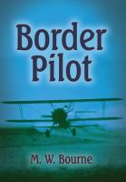 Border Pilot by M. W.  Bourne